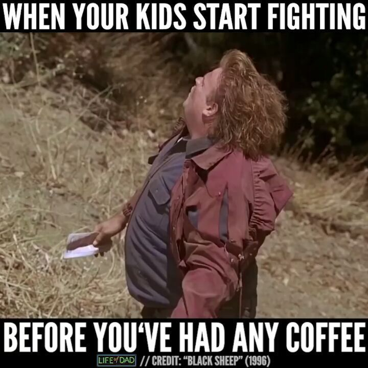 Nothing Before Coffee Especially Not The Kids Fighting Kids Fighting Parenting Memes Kids Parenting