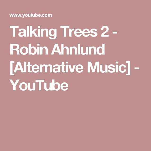 Talking Trees 2 - Robin Ahnlund [Alternative Music] - YouTube