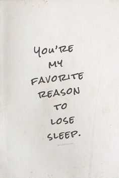 your my favorite reason to loose sleep - Google meklēšana