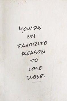 your my favorite reason to loose sleep - Google meklēšana