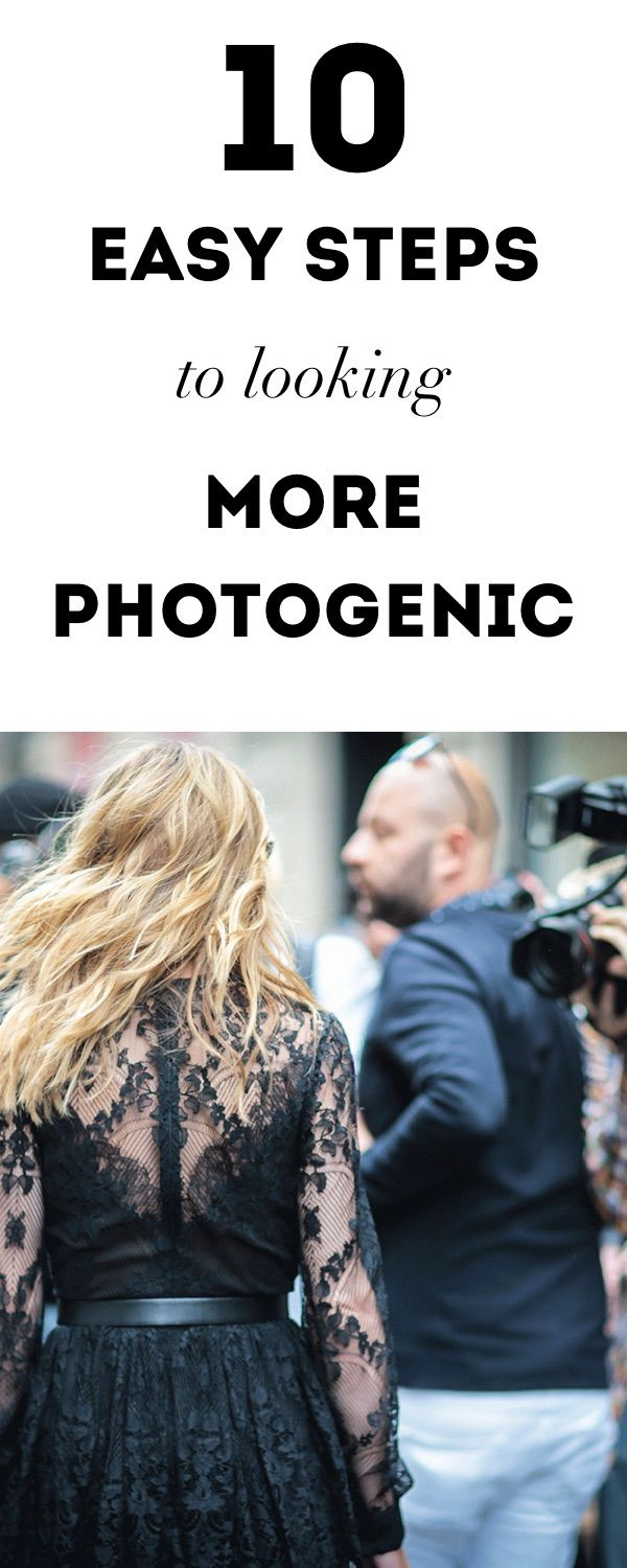 10 easy steps to looking more photogenic.