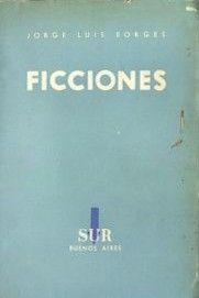 1961 Ficciones is the most popular anthology of short stories by Argentine writer and poet Jorge Luis Borges, often considered the best introduction to his work. Ficciones should not be confused with Labyrinths, although they have much in common.