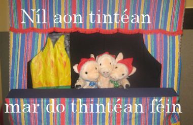 Níl Aon Tintéan mar do thintéan féin / There's no fireplace like your own fireplace  Old Irish Proverb featuring the three little pigs at their own fireplace  www.littlegempuppets.com