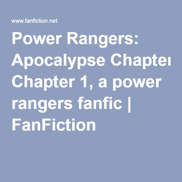 Power Rangers: Apocalypse Chapter 1, a power rangers fanfic | FanFiction