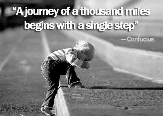 You can't finish a journey you don't start.