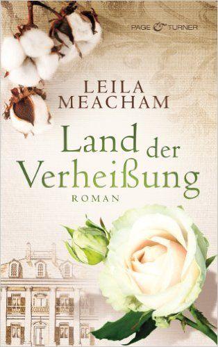 Land der Verheißung: Roman eBook: Leila Meacham, Sonja Hauser: Amazon.de: Kindle-Shop