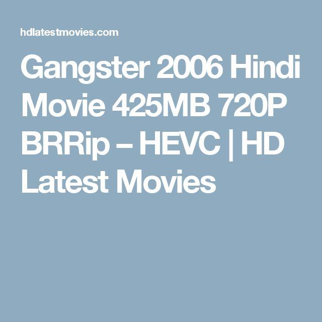 Gangster 2006 Hindi Movie 425MB 720P BRRip – HEVC | HD Latest Movies