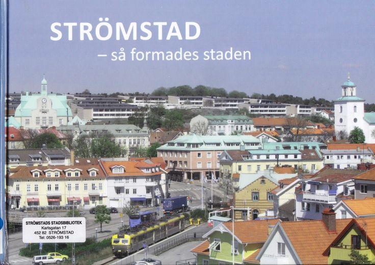"""""""Strömstad : så formades staden : - en berättelse om staden Strömstad och dess historia"""" av Strömstads historieförening"""