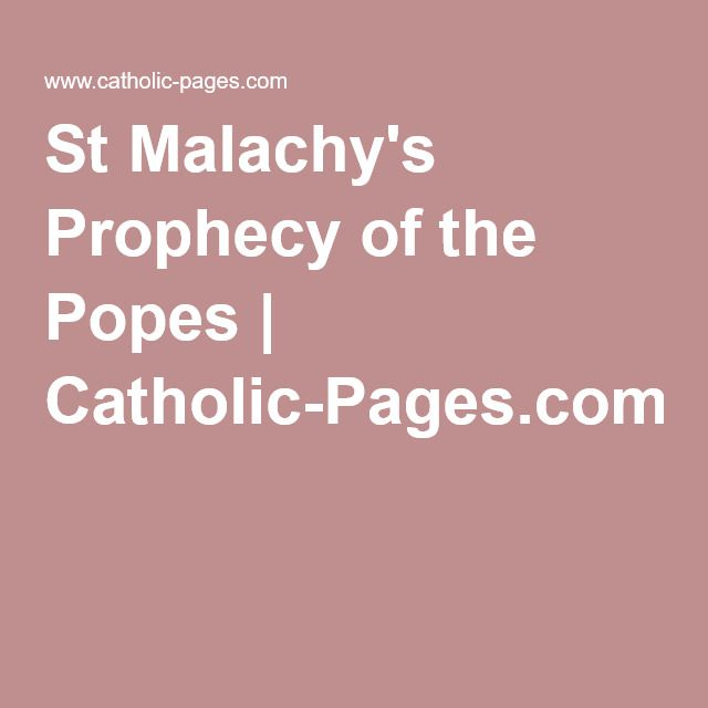 St Malachy's Prophecy of the Popes | Catholic-Pages.com