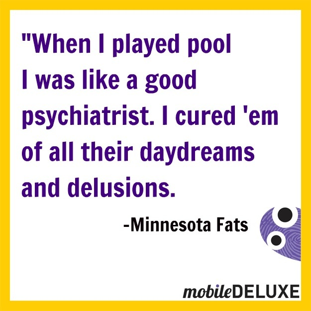 #pool #billiards #moby #minnesotafats #quotes