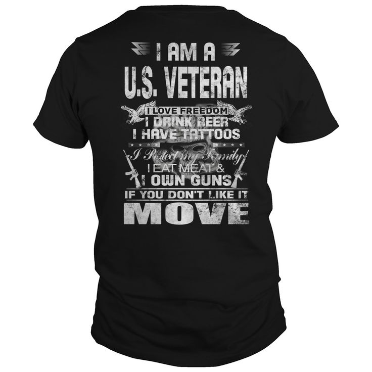 I am a U.S. Veteran. I love freedom. I drink beer. I have Tattoos. I protect my family. I eat meat & I own guns if you don't like it move #veteran #family #freedom. Military And Veterans t-shirts,Military And Veterans sweatshirts, Military And Veterans hoodies,Military And Veterans v-necks,Military And Veterans tank top,Military And Veterans legging.