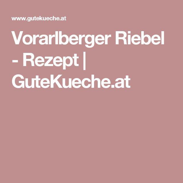 Vorarlberger Riebel - Rezept | GuteKueche.at