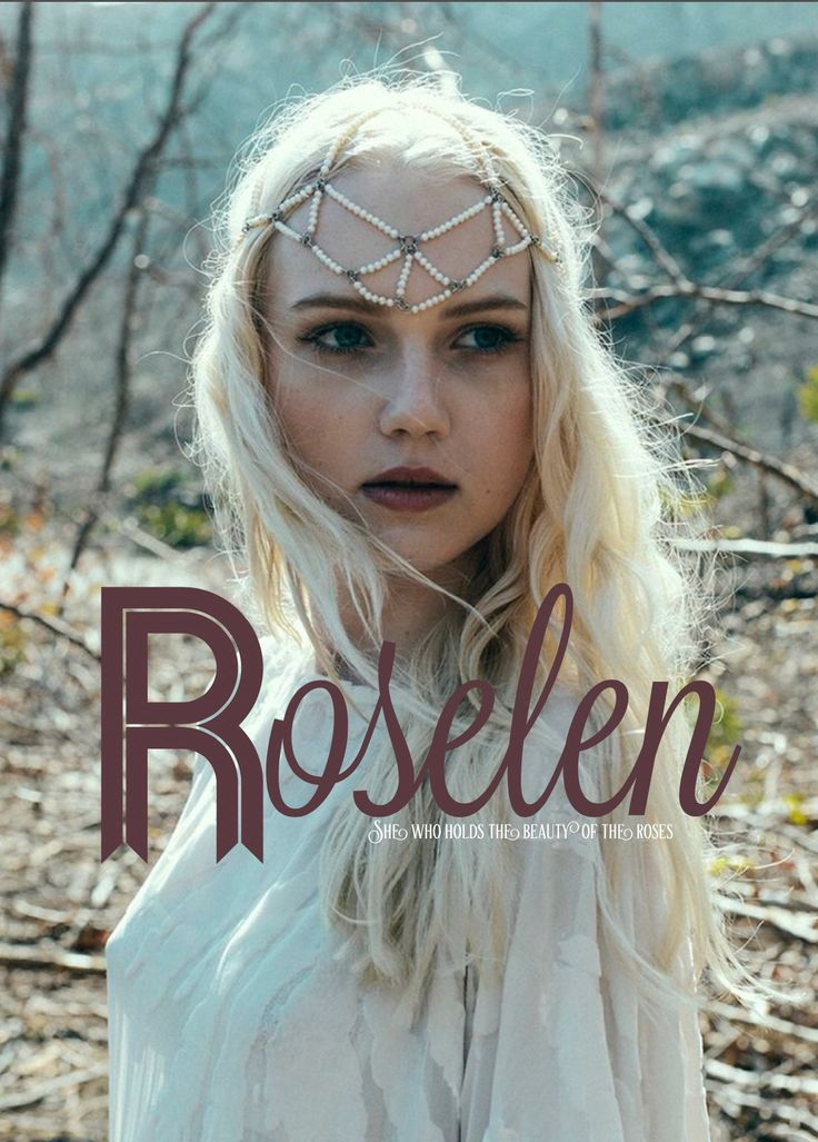 Roselen, Scandinavian names, she who holds the beauty of the roses,