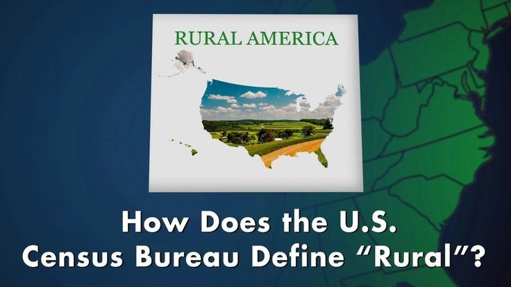 "Rural America: How Does the U.S. Census Bureau Define ""Rural""?"