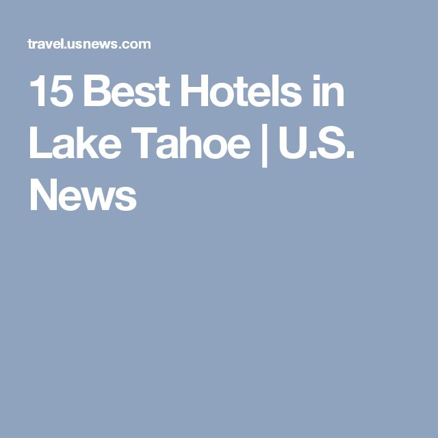 15 Best Hotels in Lake Tahoe | U.S. News
