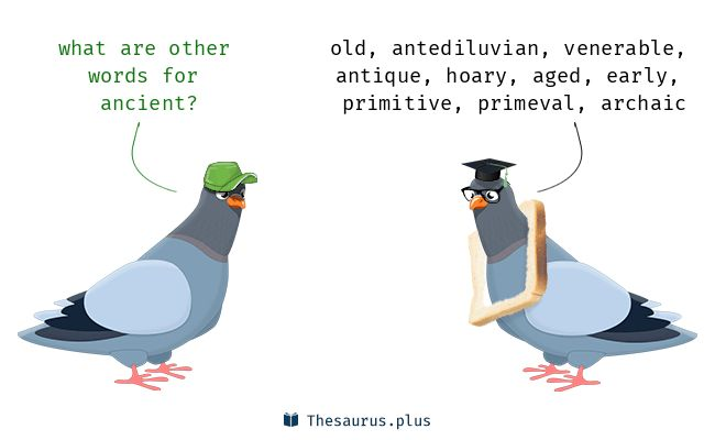 Ancient synonyms https://thesaurus.plus/synonyms/ancient #ancient #synonym #thesaurus #old #antediluvian #venerable #hoary #antique #early #aged #archaic #primeval