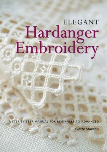 Elegant Hardanger Embroidery: A Step-by-step Manual for Beginners to Advanced by Yvette Stanton, http://www.amazon.com/dp/0975767704/ref=cm_sw_r_pi_dp_2C41qb0DT5Z9Y