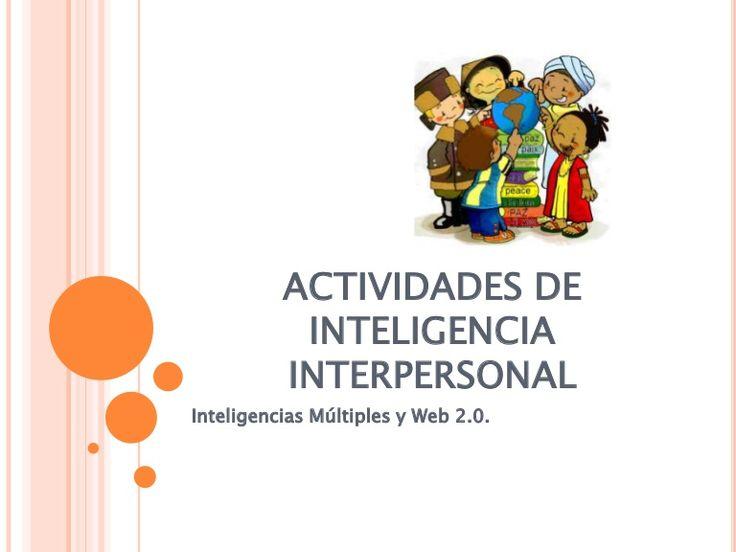 Se describen dos actividades  para trabajar la inteligencia interpersonal