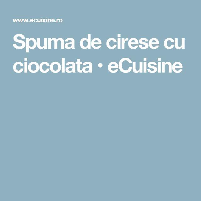 Spuma de cirese cu ciocolata • eCuisine