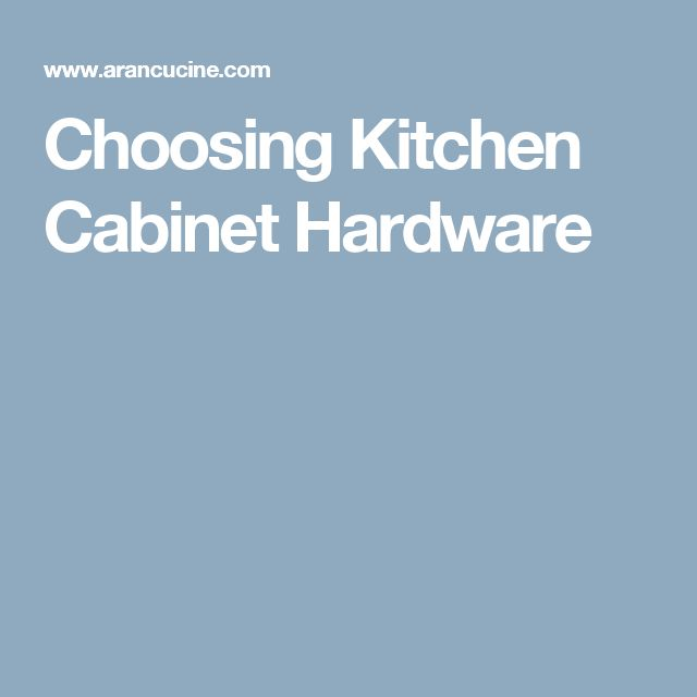 1000 ideas about kitchen cabinet knobs on pinterest 5 tips on choosing the right kitchen cabinet hardware