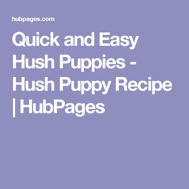 Quick and Easy Hush Puppies - Hush Puppy Recipe | HubPages