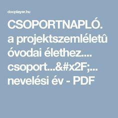 CSOPORTNAPLÓ. a projektszemléletû óvodai élethez.... csoport.../... nevelési év - PDF