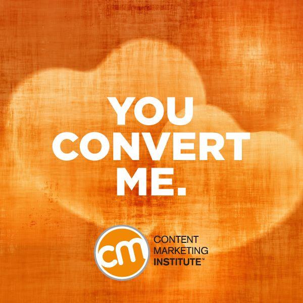 """You convert me Valentine."" Gotta love content marketing valentine greetings. :-)"