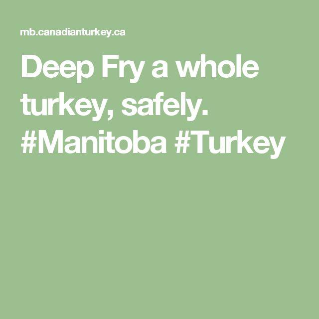 Deep Fry a whole turkey, safely. #Manitoba #Turkey