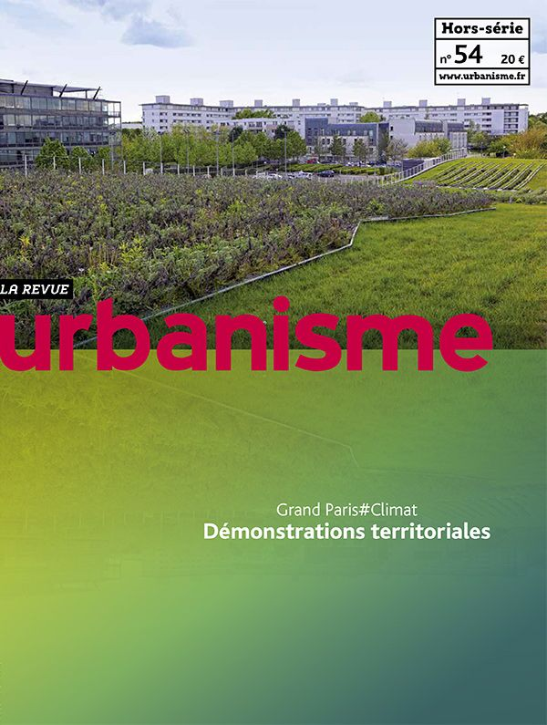 Revue Urbanisme. Hors-série nº 54. Grand Paris # Climat. Démonstrations territoriales.   Sumario: http://www.urbanisme.fr/issue/contents.php?code=54 Na biblioteca: http://kmelot.biblioteca.udc.es/record=b1179756~S1*gag