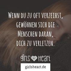 Mehr Sprüche auf: www.girlsheart.de #verletzen #verzeihen #menschen #traurig #enttäuscht #trauer #enttäuschung #wut #streit #wütend