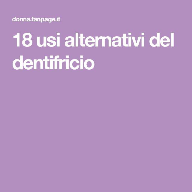 18 usi alternativi del dentifricio