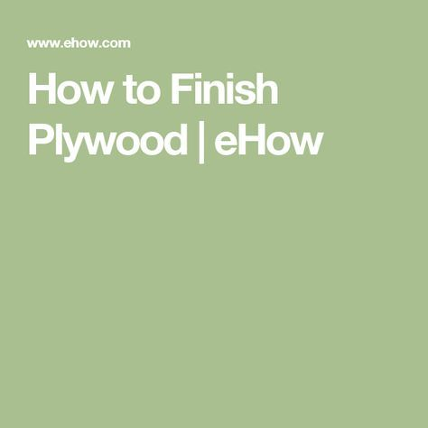 How to Finish Plywood   eHow