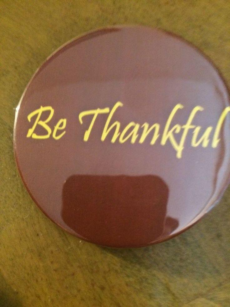 """""""BE THANKFUL"""" Thanksgiving pin pinback 2 1/4 badge NEW THANKSGIVING"""