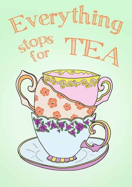Everything stops for tea.