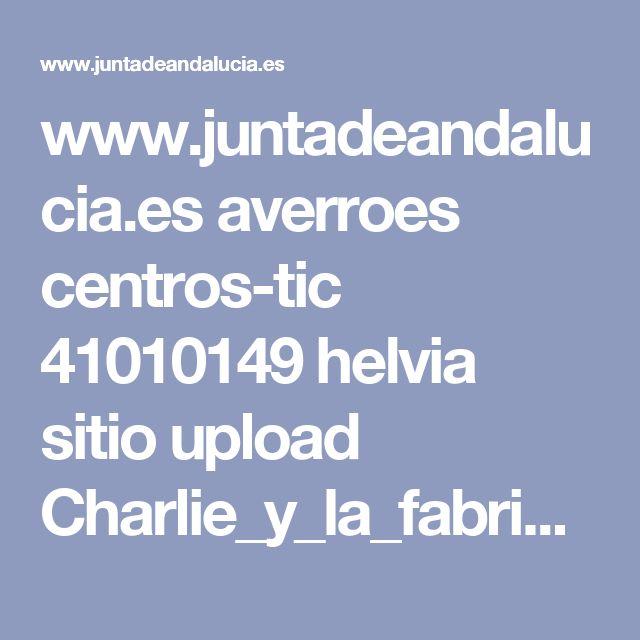 www.juntadeandalucia.es averroes centros-tic 41010149 helvia sitio upload Charlie_y_la_fabrica_de_chocolate_1.pdf