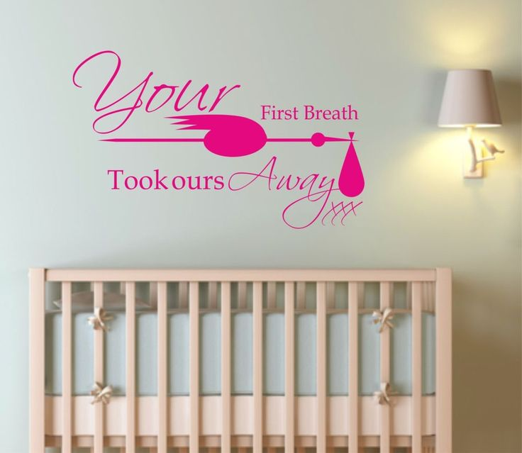 YOUR FIRST BREATH TOOK OURS AWAY - Wall Art Quote Sticker - Bedroom Lounge Decal