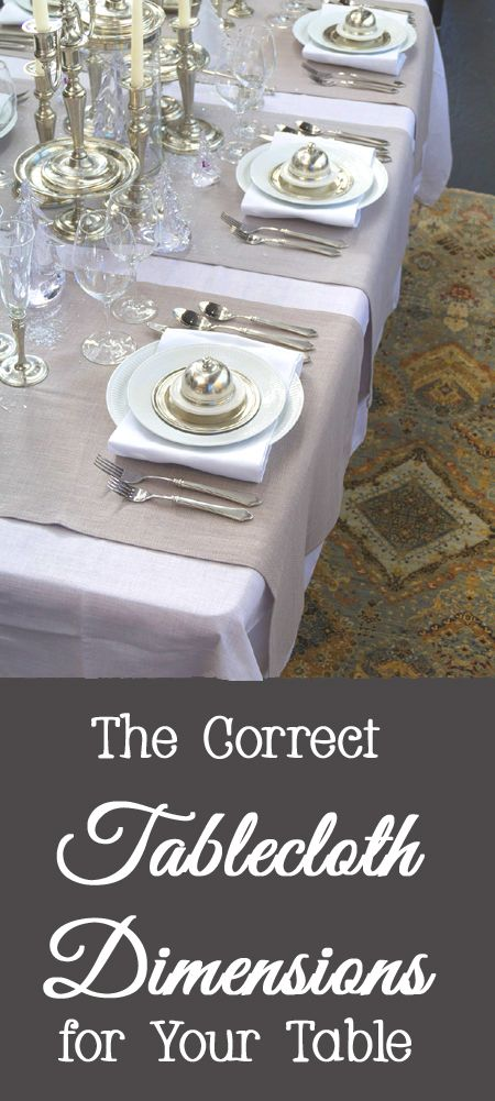 The Correct Tablecloth Dimensions for Your Table, dining room, dinner party.  DIY.  Do it yourself. ideas, creative, unique, interior decorating, interior design, house, home, trend, easy, cheap, budget