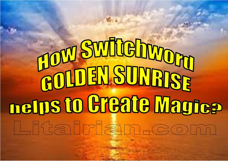 "When life is becoming hell and all doors of prosperity, wealth, abundance and progress shut down. Master Switchword ""GOLDEN SUNRISE"" becomes real hero.."