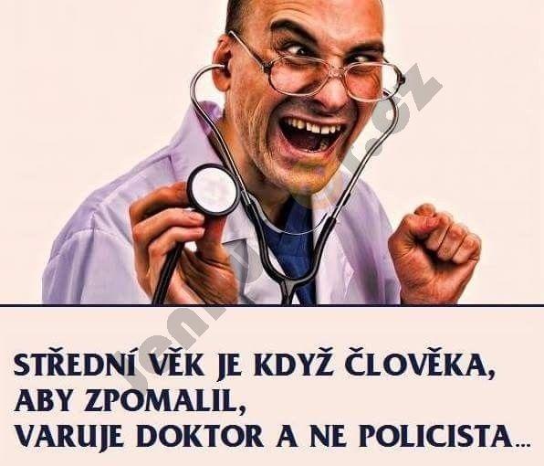 Střední věk je, když člověka, aby zpomalil, varuje doktor a ne policista.