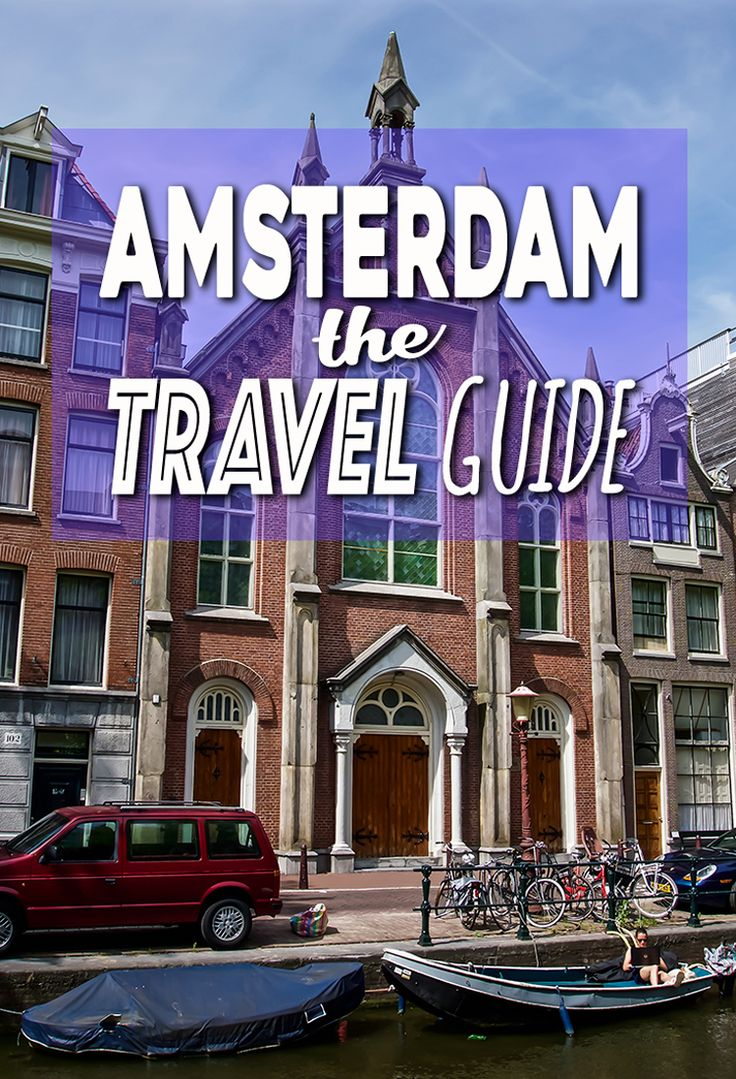 Looking for what to do in Amsterdam? We've got you covered with everything you need to know in THE Amsterdam Travel Guide.
