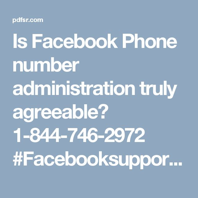 Is Facebook Phone number administration truly agreeable? 1-844-746-2972 #Facebooksupport #Facebookcustomersupport #Facebookphonenumber #Facebooksupportnumber In the event that you are searching for the Facebook Phone number then you should simply to make a call at 1-844-746-2972 where we will help you in the accompanying way:- Conundrums of Facebook issues can be annihilated. Get the cure from the specialists. 100% consumer loyalty. For more visit us our website…