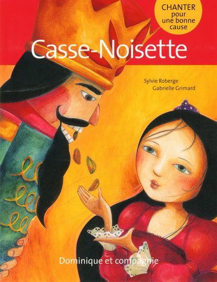 Casse-Noisette + CD N. éd. - SYLVIE ROBERGE - GABRIELLE GRIMARD