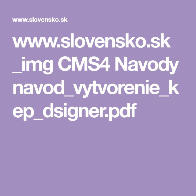 www.slovensko.sk _img CMS4 Navody navod_vytvorenie_kep_dsigner.pdf