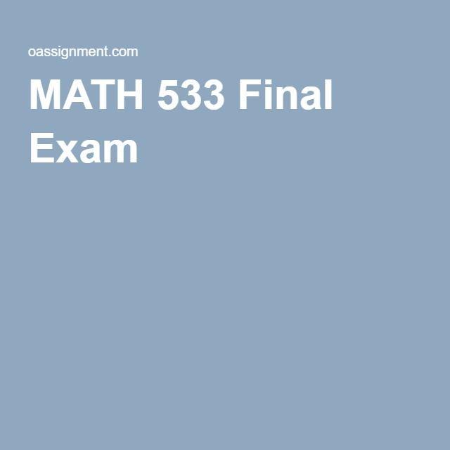 MATH 533 Final Exam