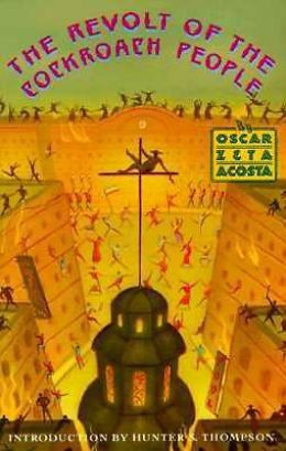 The Revolt of the Cockroach People by Oscar Zeta Acosta, Hunter S. Thompson (Introduction), Marco Acosta (Afterword)