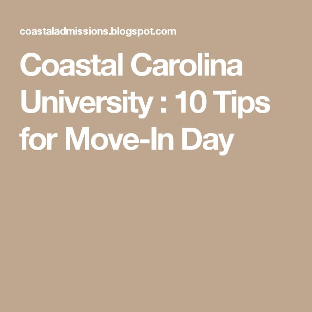 Coastal Carolina University : 10 Tips for Move-In Day