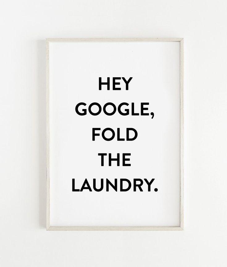 Hey Google fold the laundry printable, Laundry Room Sign, Laundry Room Wall Art Decor, Google Signs,