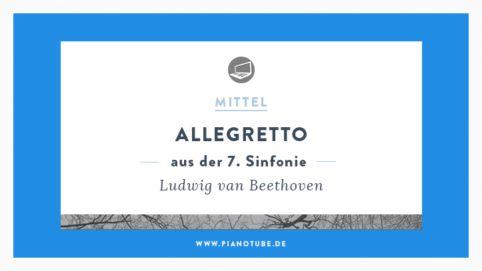 Beethoven – »Allegretto (aus der 7. Sinfonie)« | Kostenlos Klavier lernen mit PianoTube