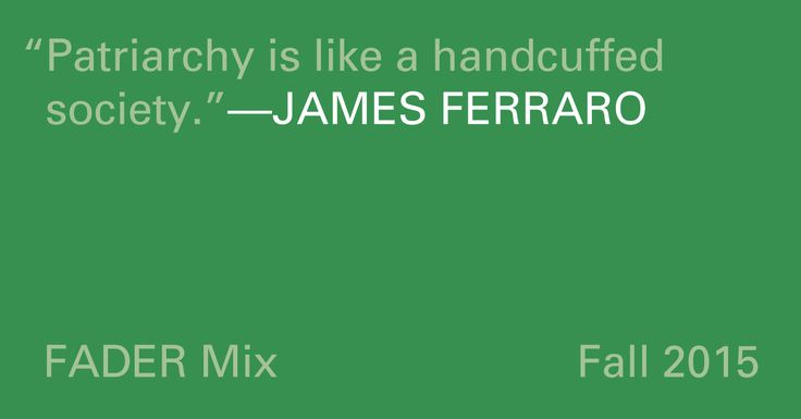 FADER Mix: James Ferraro