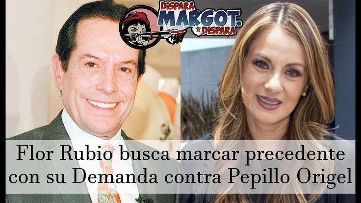 Flor Rubio busca marcar precedente con su Demanda contra Pepillo Origel